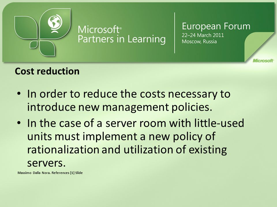 Cost reduction In order to reduce the costs necessary to introduce new management policies.