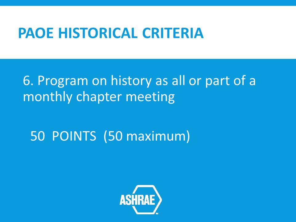 PAOE HISTORICAL CRITERIA 6.