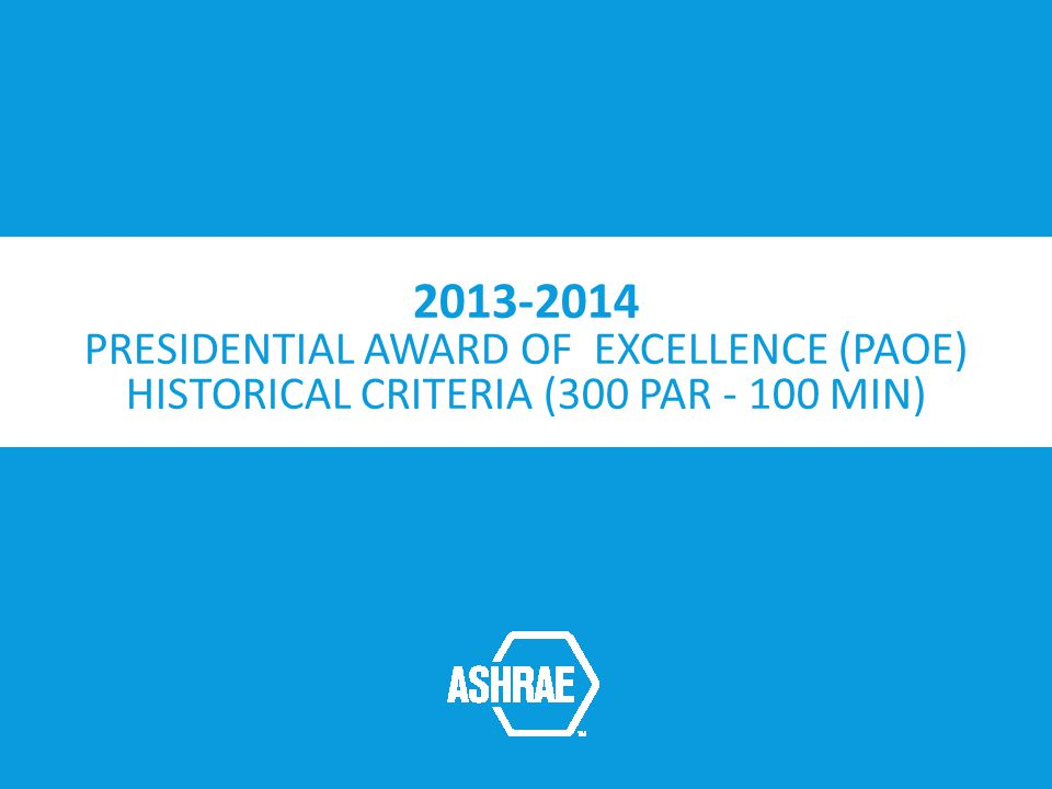 2013-2014 PRESIDENTIAL AWARD OF EXCELLENCE (PAOE) HISTORICAL CRITERIA (300 PAR - 100 MIN)