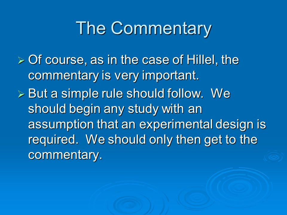The Commentary Of course, as in the case of Hillel, the commentary is very important.