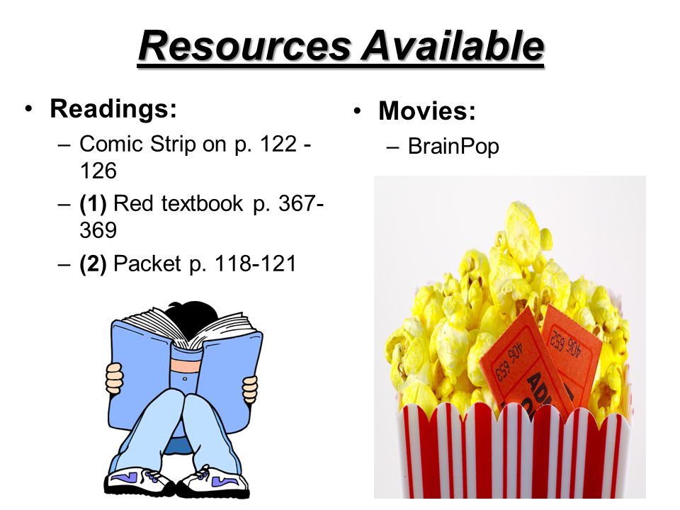 Resources Available Readings: –Comic Strip on p. 122 - 126 –(1) Red textbook p.
