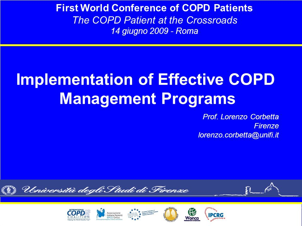 First World Conference of COPD Patients The COPD Patient at the Crossroads 14 giugno 2009 - Roma Prof.
