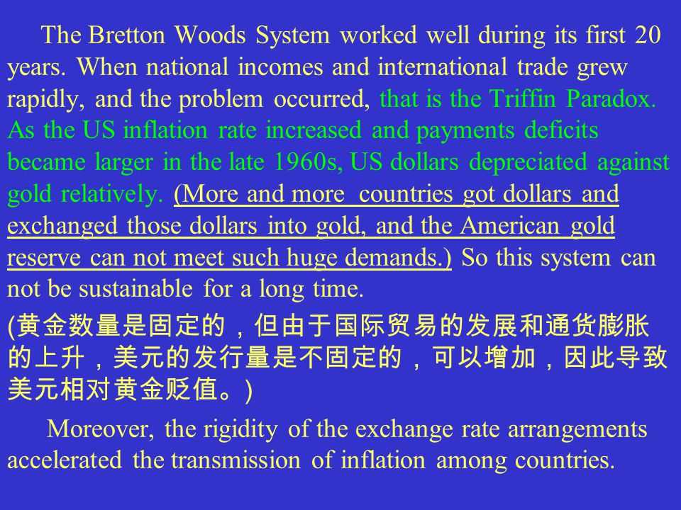 The Bretton Woods System worked well during its first 20 years.