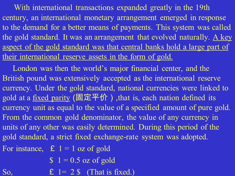International payments imbalances give rise to gold movements that in turn were supposed to trigger an automatic adjustment process.
