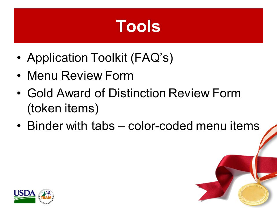 Tools Application Toolkit (FAQs) Menu Review Form Gold Award of Distinction Review Form (token items) Binder with tabs – color-coded menu items