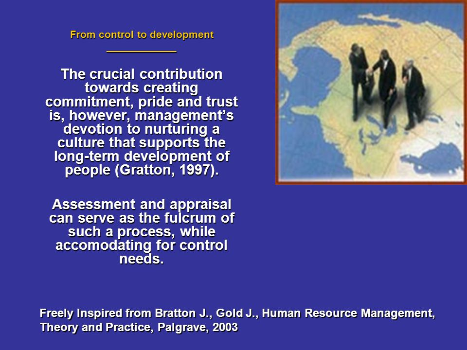 From control to development ____________ The crucial contribution towards creating commitment, pride and trust is, however, managements devotion to nu