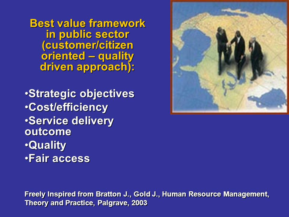 Best value framework in public sector (customer/citizen oriented – quality driven approach): Strategic objectivesStrategic objectives Cost/efficiencyC
