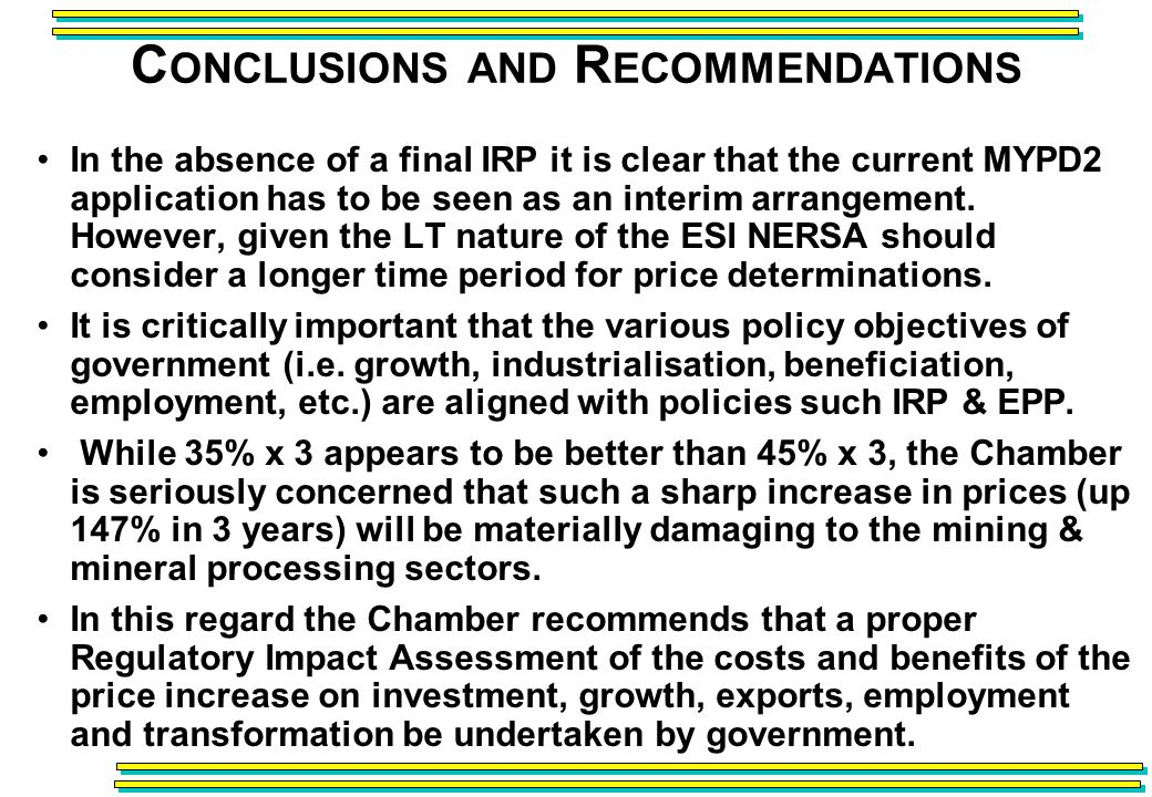 C ONCLUSIONS AND R ECOMMENDATIONS In the absence of a final IRP it is clear that the current MYPD2 application has to be seen as an interim arrangement.