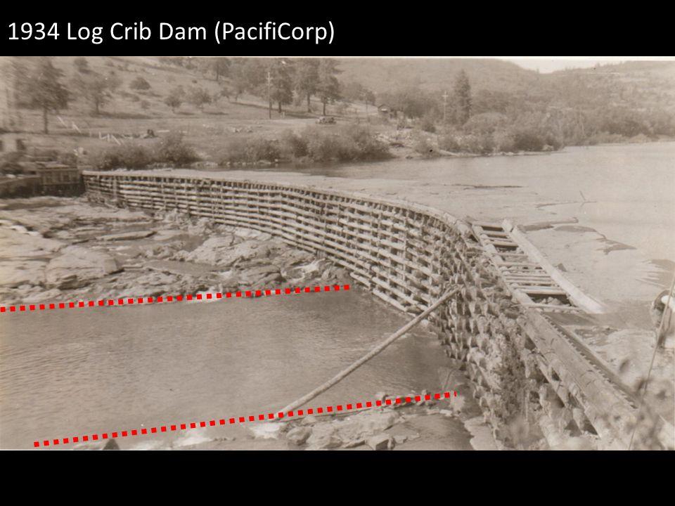 1934 Log Crib Dam (PacifiCorp)