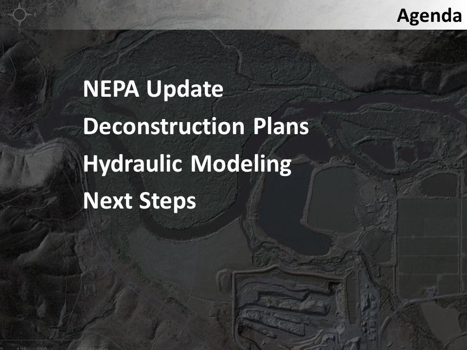 NEPA Update Deconstruction Plans Hydraulic Modeling Next Steps Agenda
