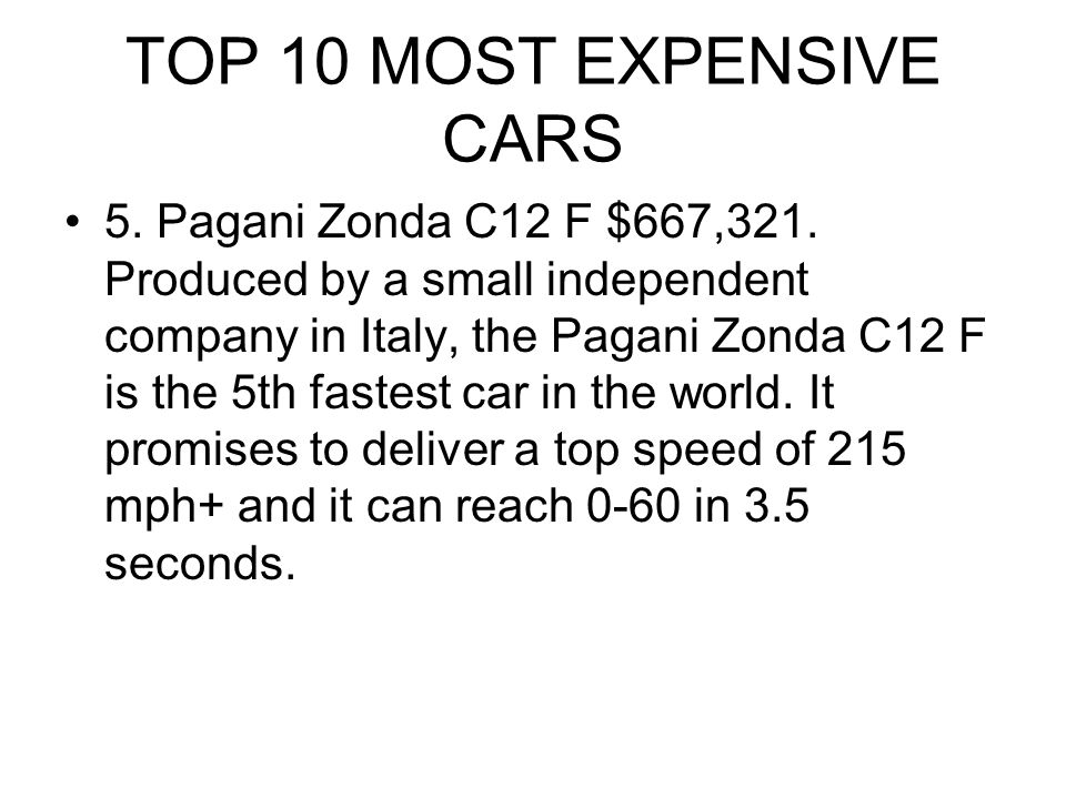 TOP 10 MOST EXPENSIVE CARS 5. Pagani Zonda C12 F $667,321.