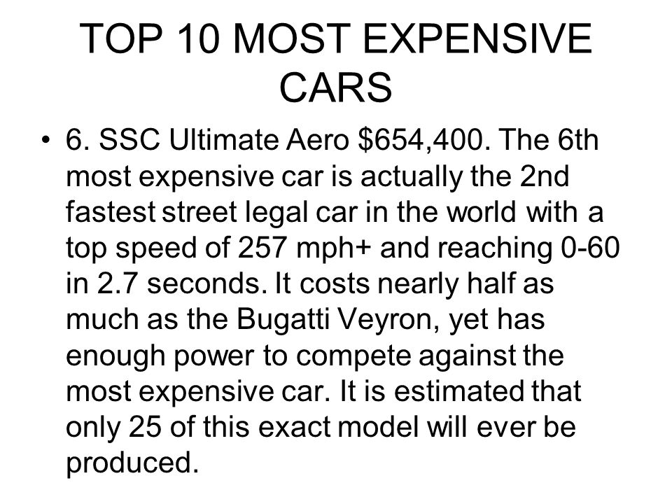 TOP 10 MOST EXPENSIVE CARS 6. SSC Ultimate Aero $654,400.