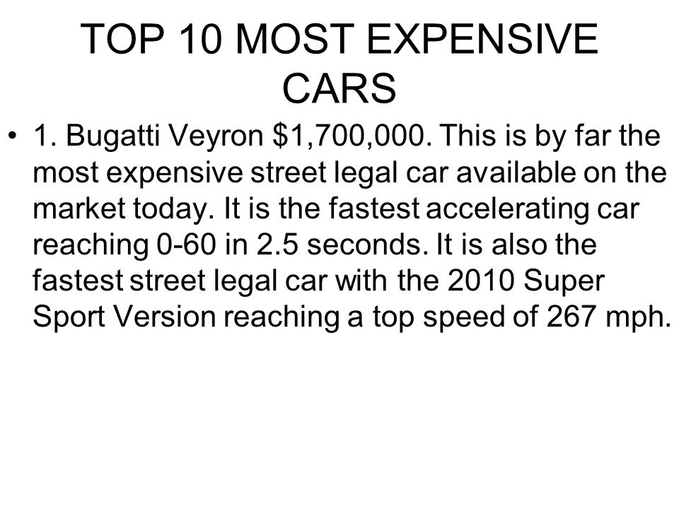 TOP 10 MOST EXPENSIVE CARS 1. Bugatti Veyron $1,700,000.