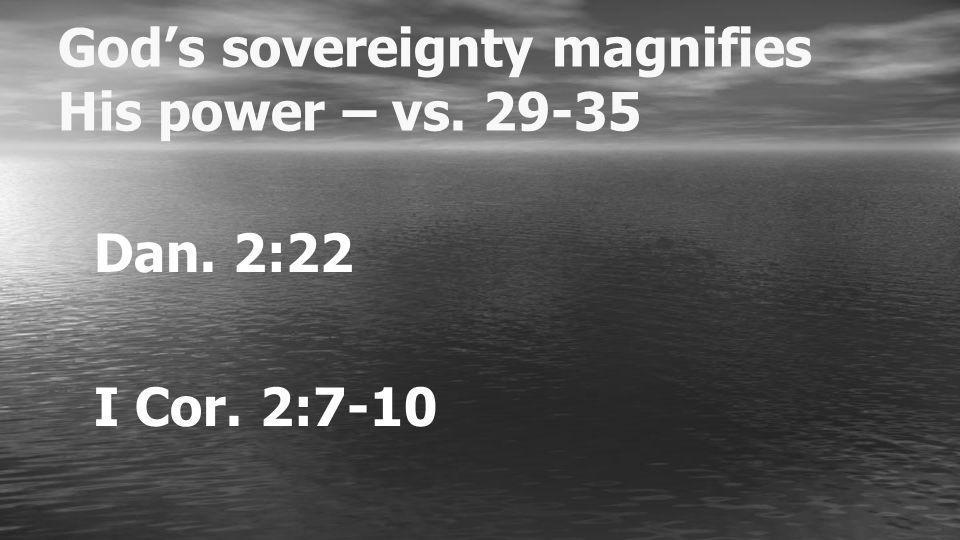 Dan. 2:22 I Cor. 2:7-10