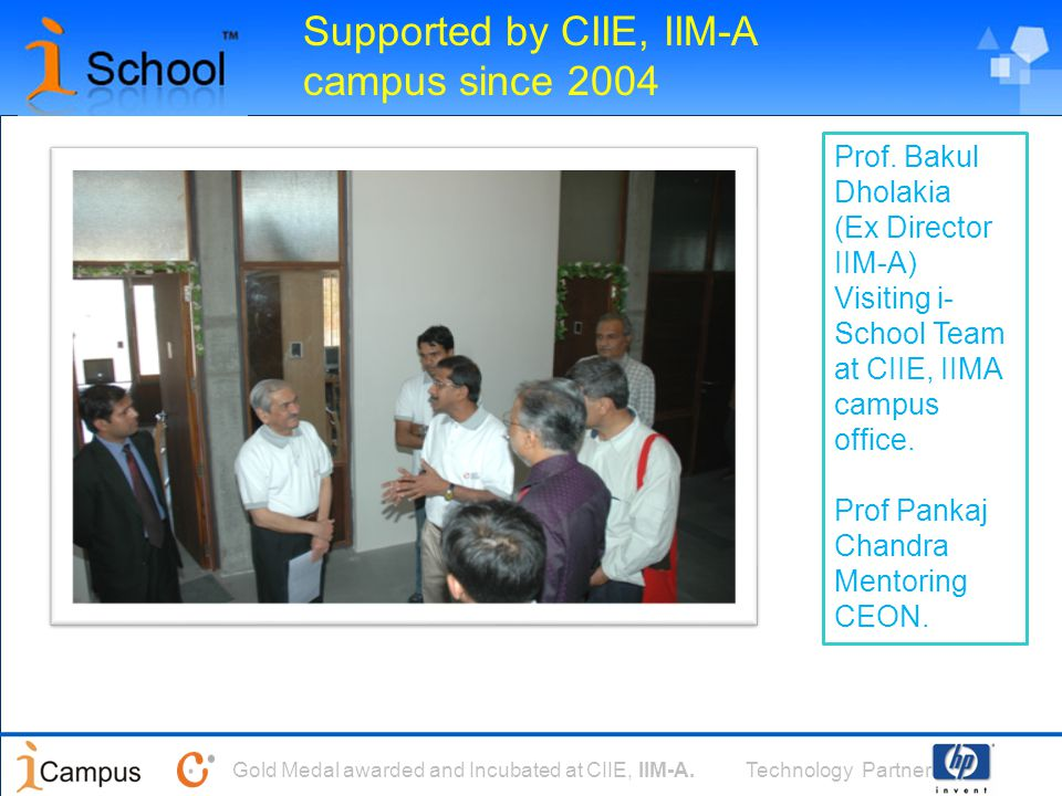 Technology PartnerGold Medal awarded and Incubated at CIIE, IIM-A.