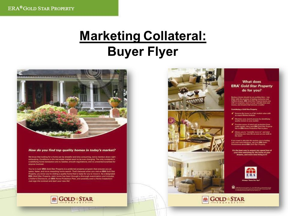 Marketing Collateral: Buyer Flyer ERA ® G OLD S TAR P ROPERTY