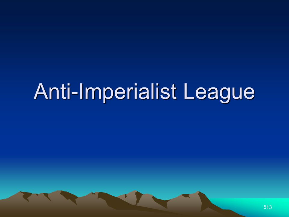 513 Anti-Imperialist League