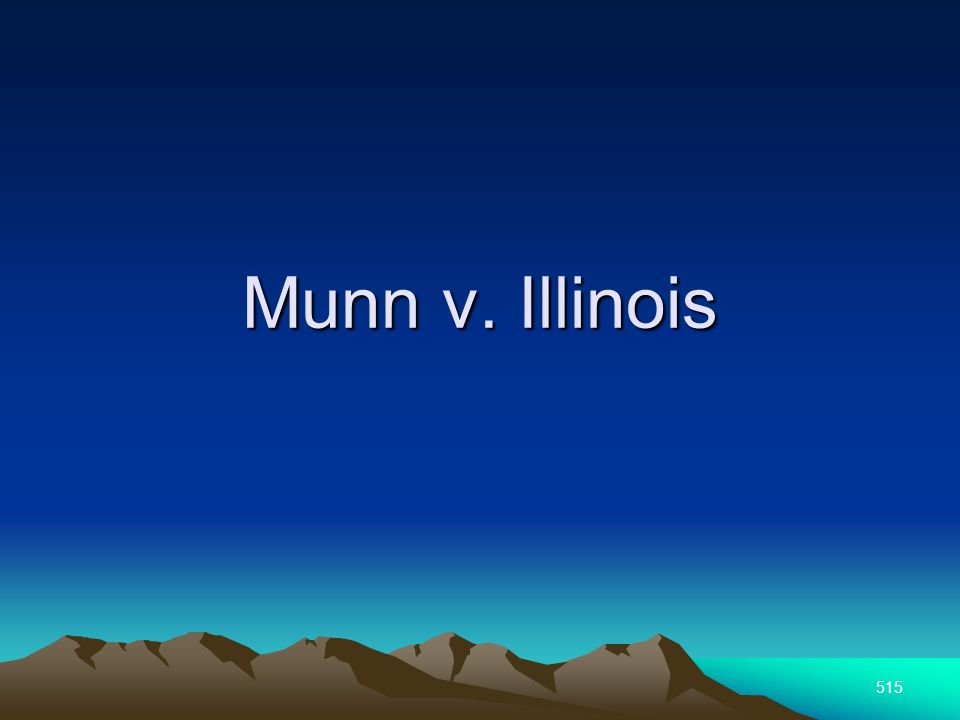515 Munn v. Illinois
