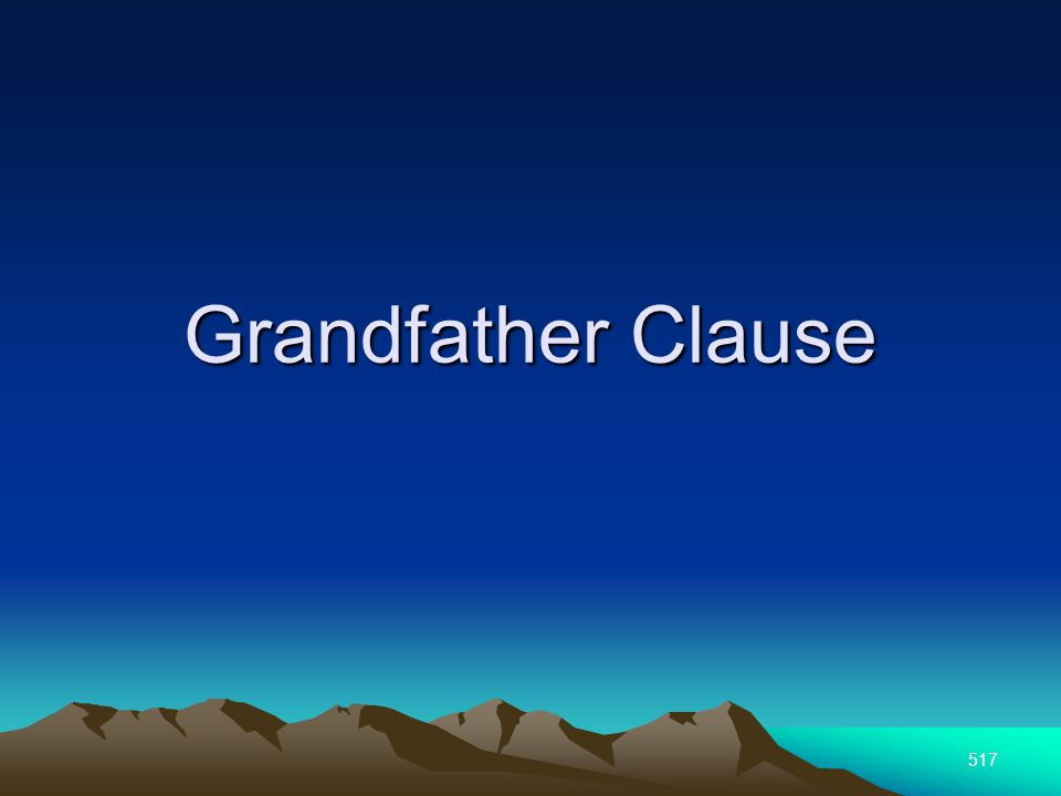 517 Grandfather Clause