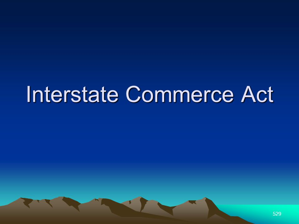 529 Interstate Commerce Act