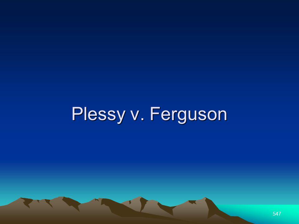 547 Plessy v. Ferguson