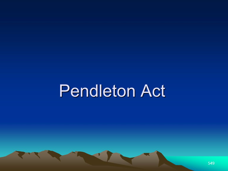 549 Pendleton Act