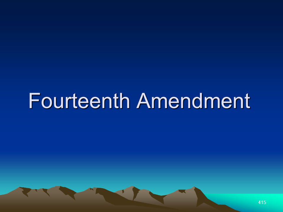 415 Fourteenth Amendment