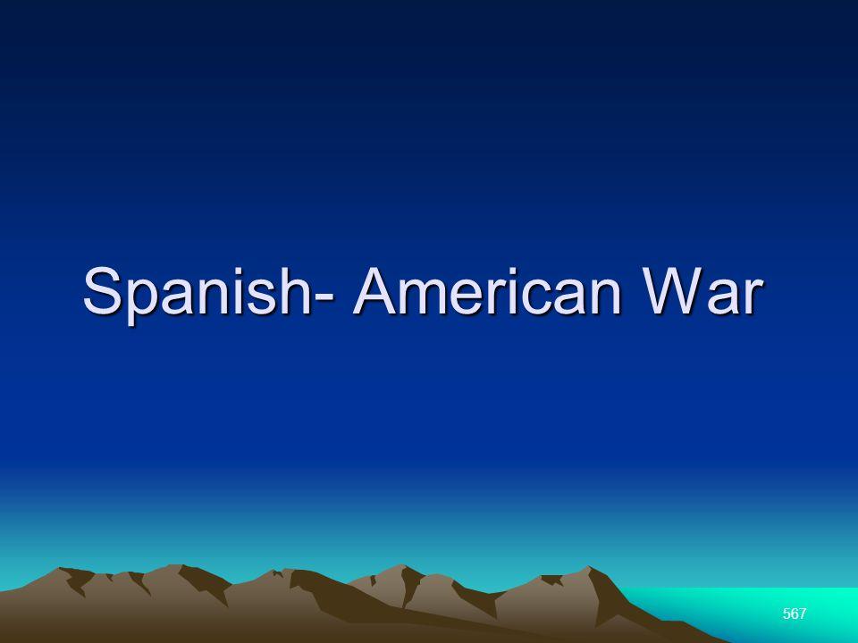 567 Spanish- American War