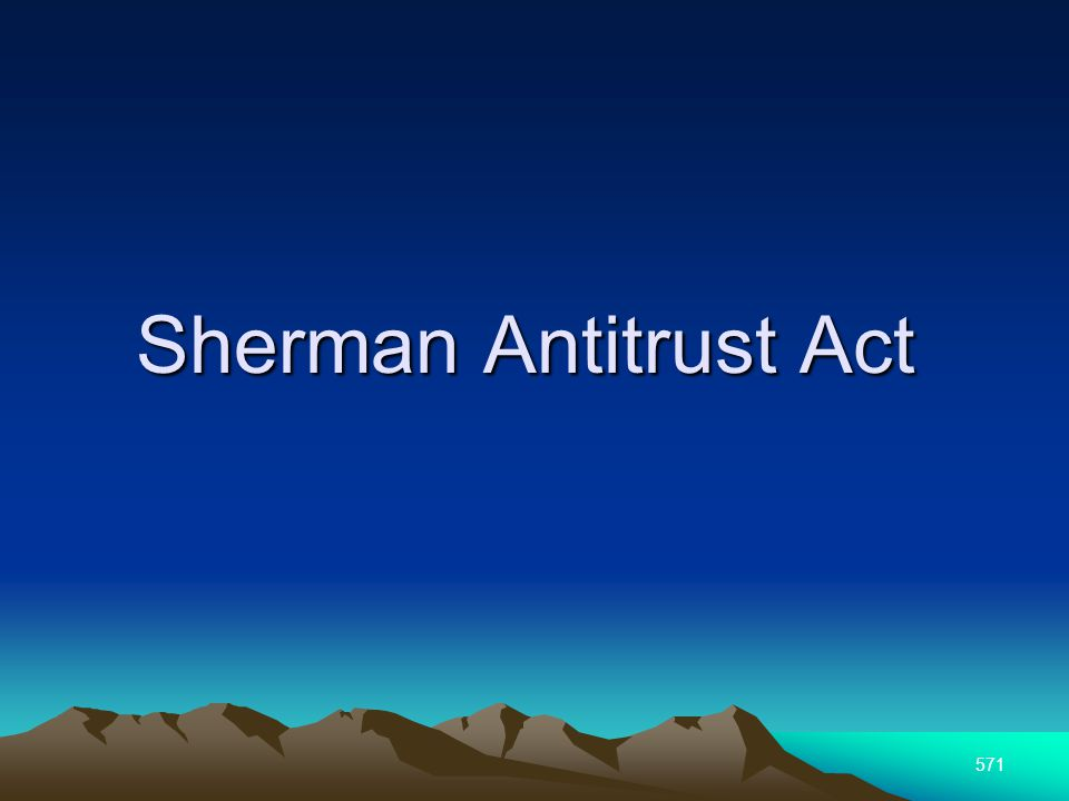 571 Sherman Antitrust Act