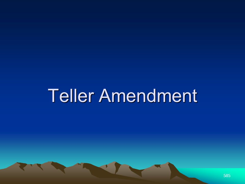 585 Teller Amendment