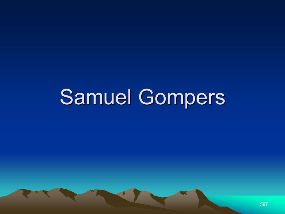 587 Samuel Gompers