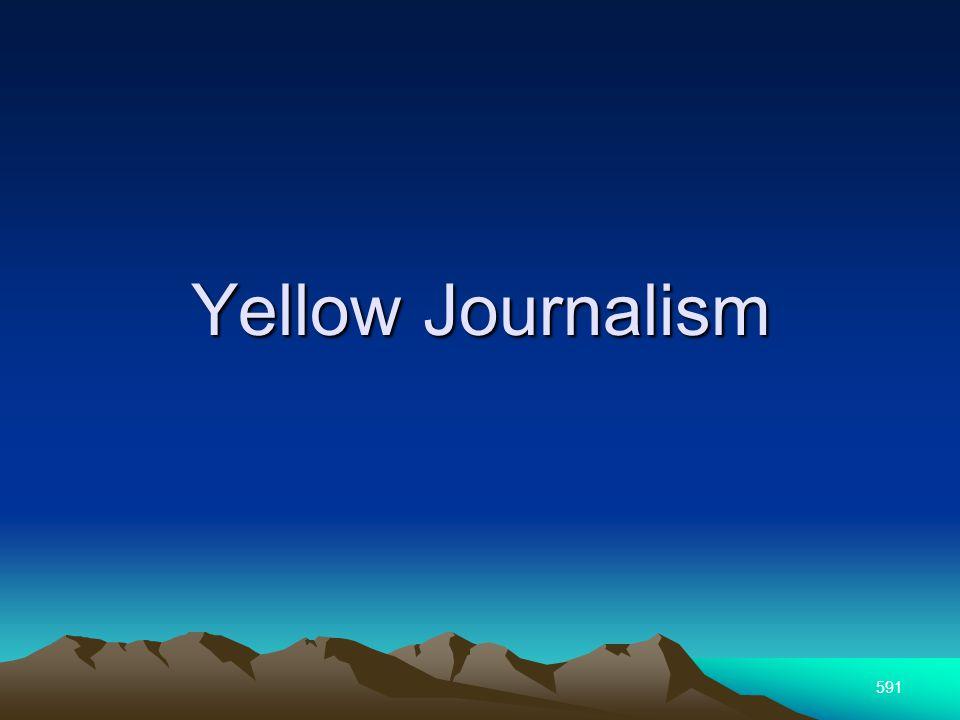 591 Yellow Journalism