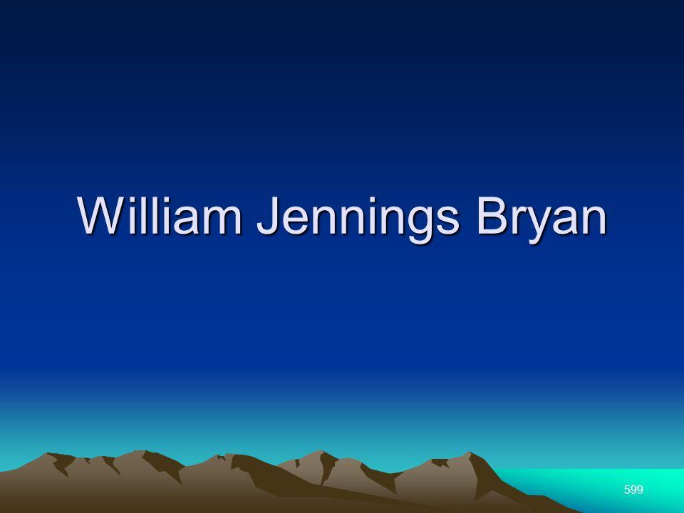 599 William Jennings Bryan