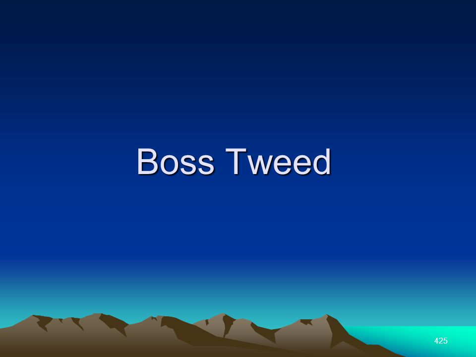 425 Boss Tweed