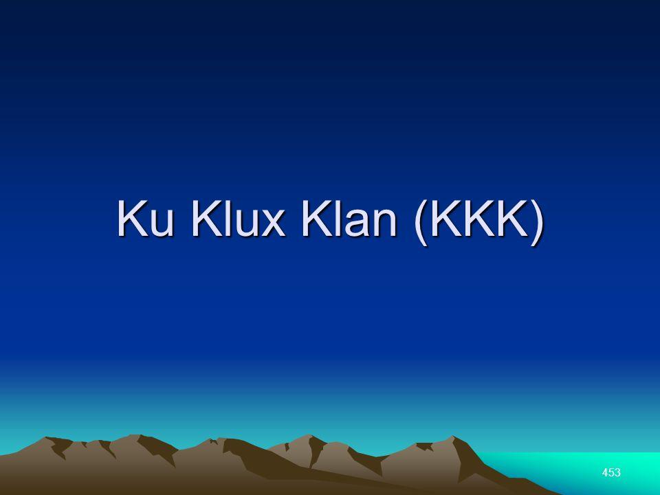 453 Ku Klux Klan (KKK)
