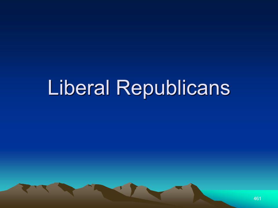 461 Liberal Republicans