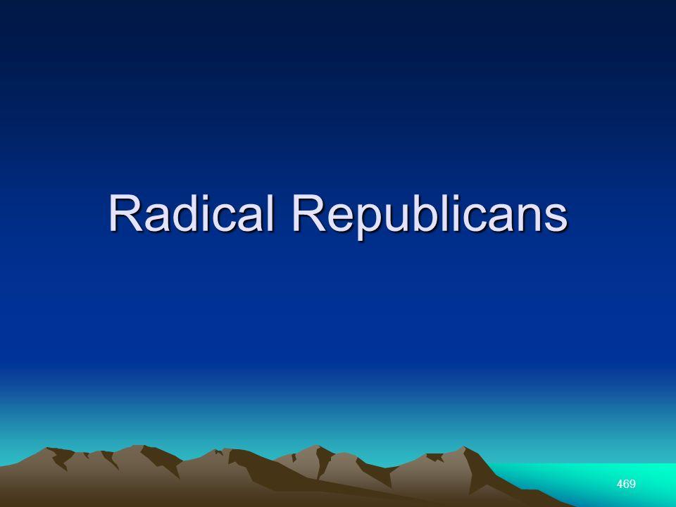 469 Radical Republicans