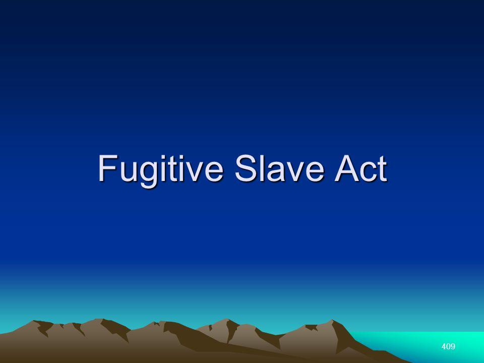 409 Fugitive Slave Act
