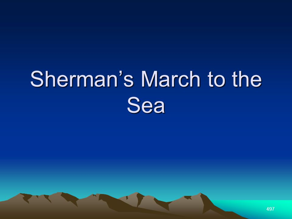 497 Shermans March to the Sea