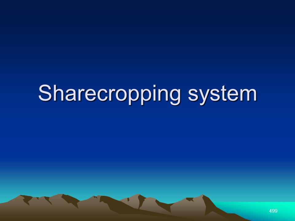 499 Sharecropping system