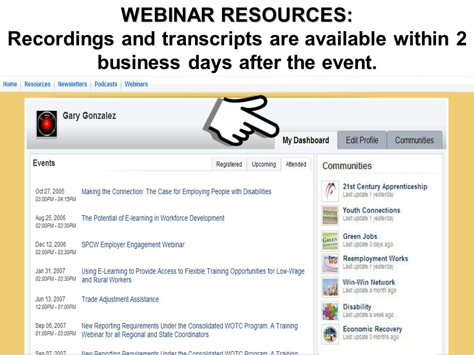 22 Post 9/11 ERA Veterans Gold Card Initiative Webinar Access to Webinar Resources WEBINAR RESOURCES: Recordings and transcripts are available within 2 business days after the event.