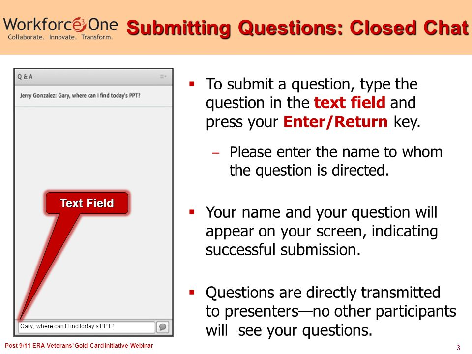 3 To submit a question, type the question in the text field and press your Enter/Return key.