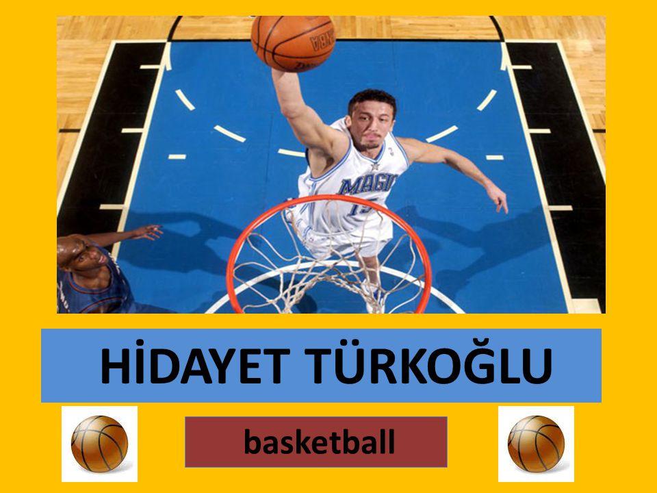 HİDAYET TÜRKOĞLU basketball