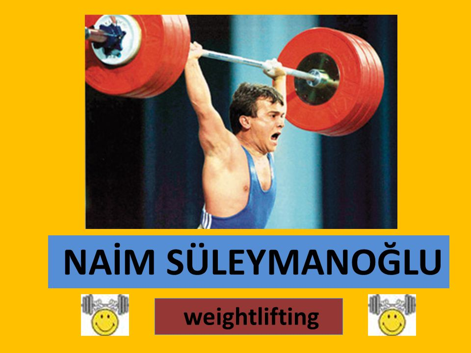 Naim Süleymanoğlu (born January 23, 1967 in Bulgaria), formerly known as Naim Suleimanov, is a Turkish World and Olympic Champion in weightlifting.