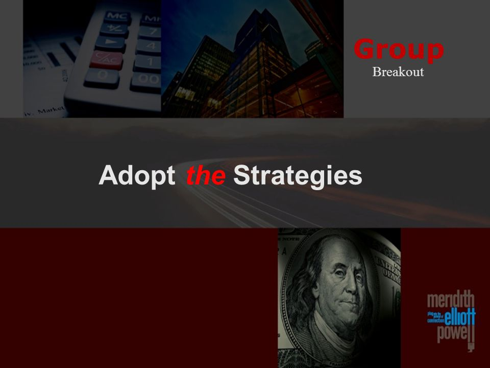 Group Breakout Adopt the Strategies