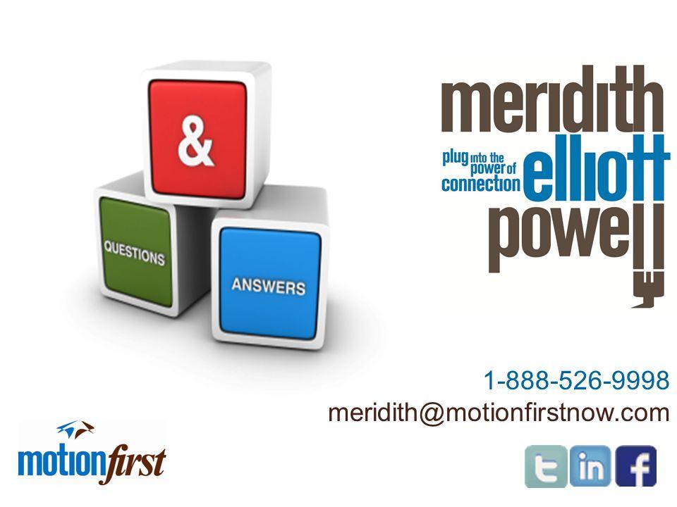 1-888-526-9998 meridith@motionfirstnow.com