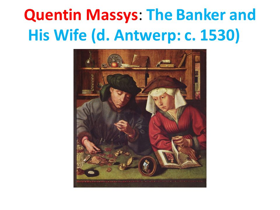 Quentin Massys: The Banker and His Wife (d. Antwerp: c. 1530)