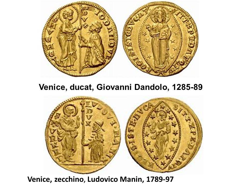 Venice, ducat, Giovanni Dandolo, 1285-89 Venice, zecchino, Ludovico Manin, 1789-97