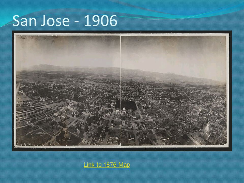 San Jose - 1906 Link to 1876 Map