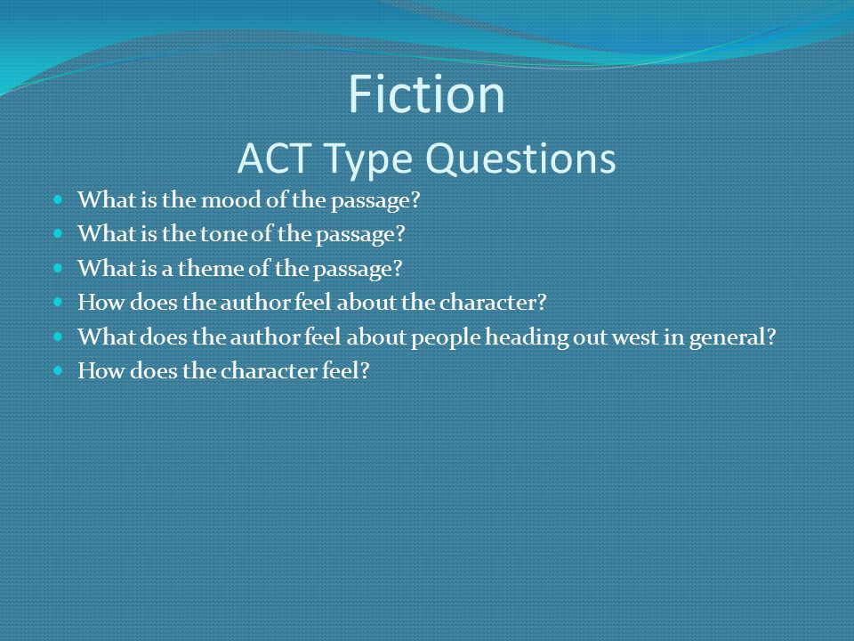 Fiction What is the mood of the passage. What is the tone of the passage.